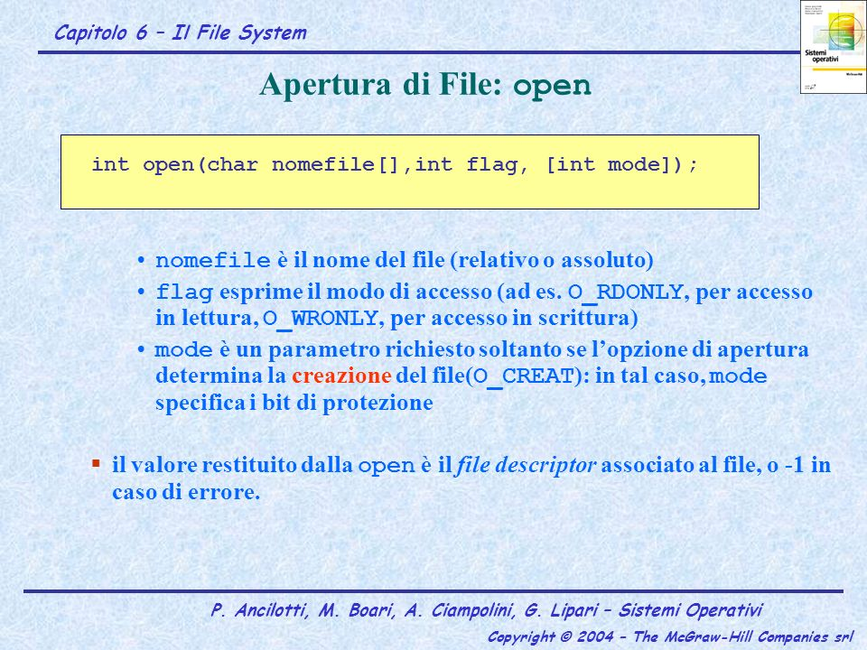 Apertura di File: open int open(char nomefile[],int flag, [int mode]);